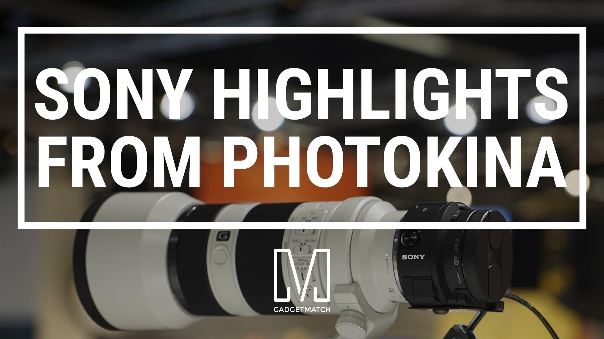 Sony Highlights Photokina 2014